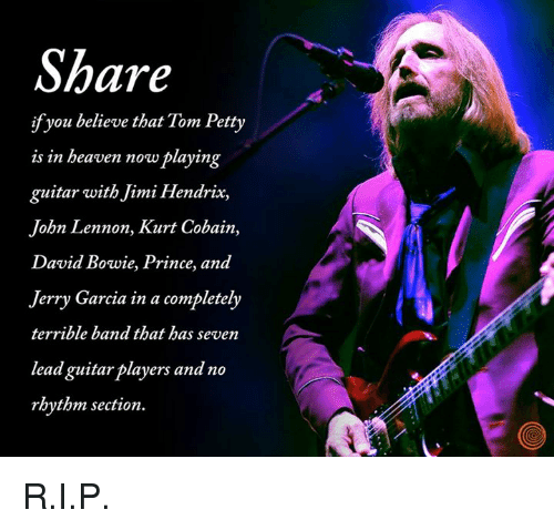 share-ifyou-believe-that-tom-petty-is-in-beaven-now-28098386